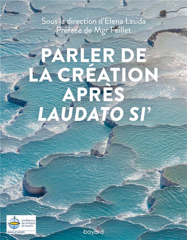 PARLER DE LA CREATION APRES LAUDATO SI'