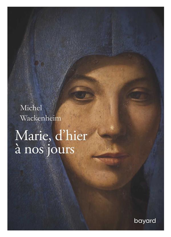 MARIE D'HIER A NOS JOURS