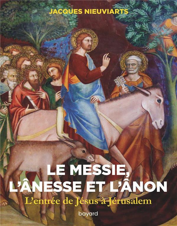 LE MESSIE, L'ANESSE ET L'ANON. L'ENTREE DE JESUS A JERUSALEM
