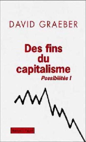 FINS DU CAPITALISME (DES) - POSSIBILITES I - HIERARCHIE, REBELLION, DESIR