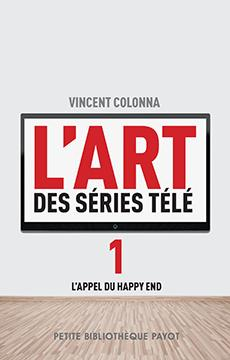 L'ART DES SERIES TELE T1 L'APPEL DU HAPPY END - PBP N 1010