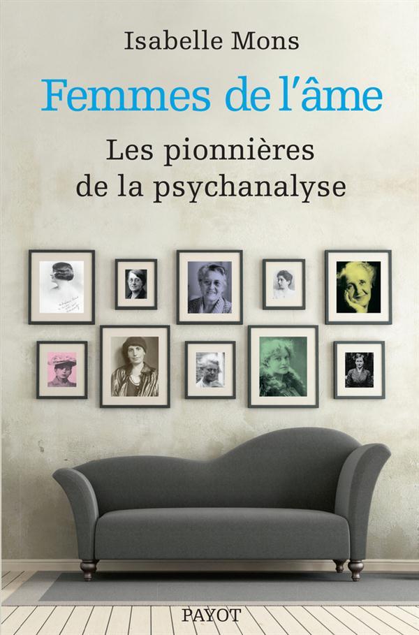 FEMMES DE L'AME - LES PIONNIERES DE LA PSYCHANALYSE