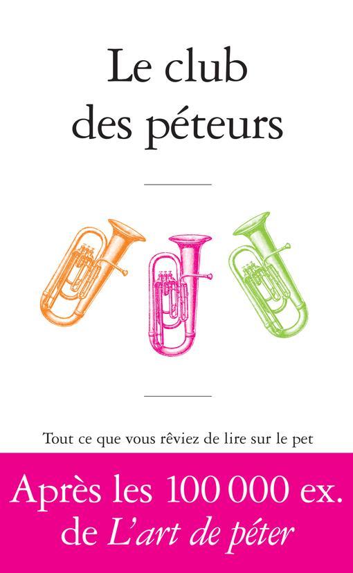 LE CLUB DES PETEURS.
