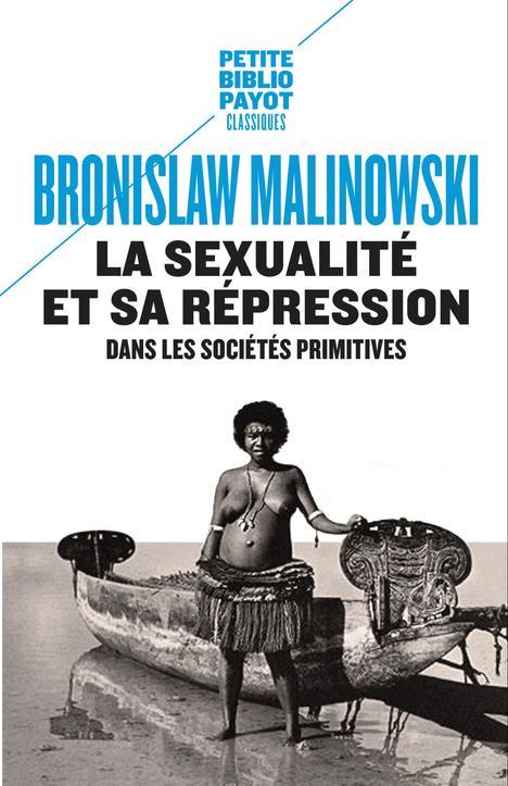 LA SEXUALITE ET SA REPRESSION DANS LES SOCIETES PRIMITIVES.