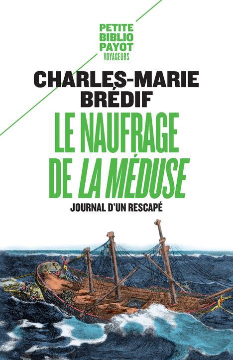 LE NAUFRAGE DE  LA MEDUSE - JOURNAL D'UN NAUFRAGE