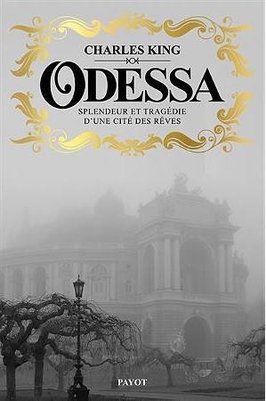 ODESSA - SPLENDEUR ET TRAGEDIE D'UNE CITE DES REVES