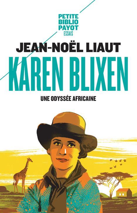 KAREN BLIXEN - UNE ODYSSEE AFRICAINE