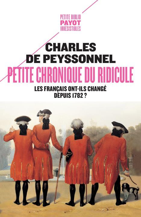 PETITE CHRONIQUE DU RIDICULE - LES FRANCAIS ONT-ILS CHANGE DEPUIS 1782 ?