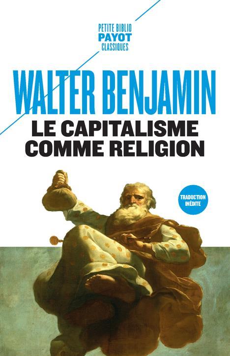 LE CAPITALISME COMME RELIGION - ET AUTRE CRITIQUES DE L'ECONOMIE