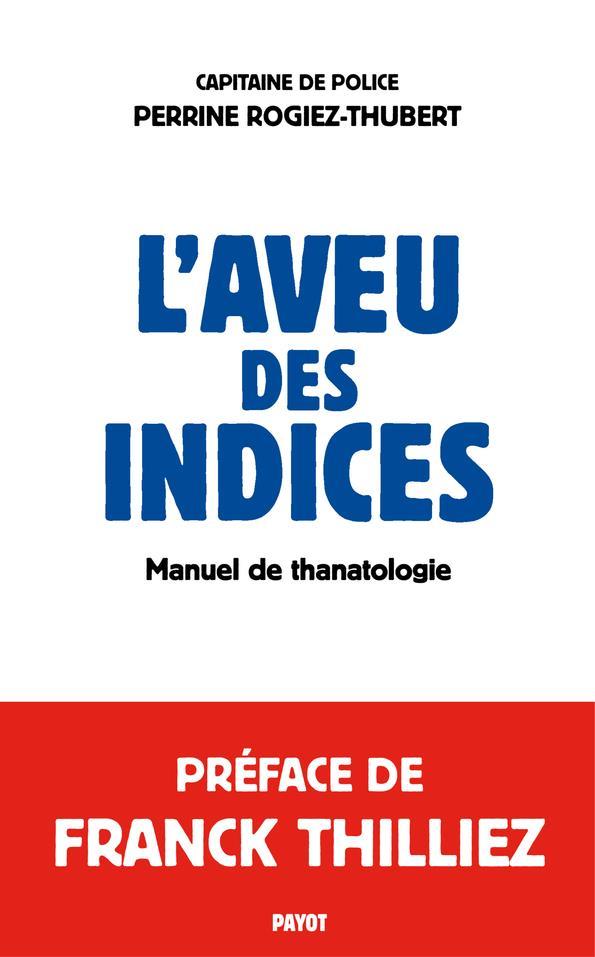 L'AVEU DES INDICES - MANUEL DE THANATOLOGIE