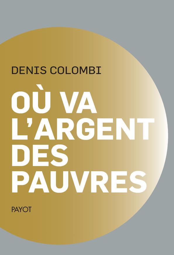 OU VA L'ARGENT DES PAUVRES - FANTASMES POLITIQUES, REALITES SOCIOLOGIQUES