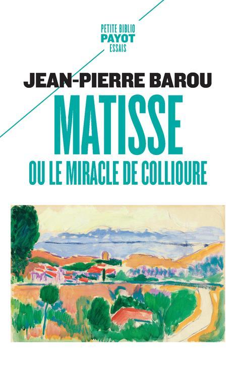 MATISSE, OU LE MIRACLE DE COLLIOURE_1_ERE_ED