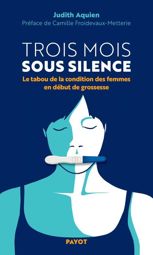 TROIS MOIS SOUS SILENCE - LE TABOU DE LA CONDITION DES FEMMES EN DEBUT DE GROSSESSE