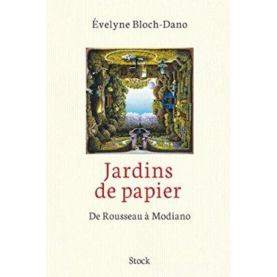 JARDINS DE PAPIER : DE ROUSSEAU A MODIANO