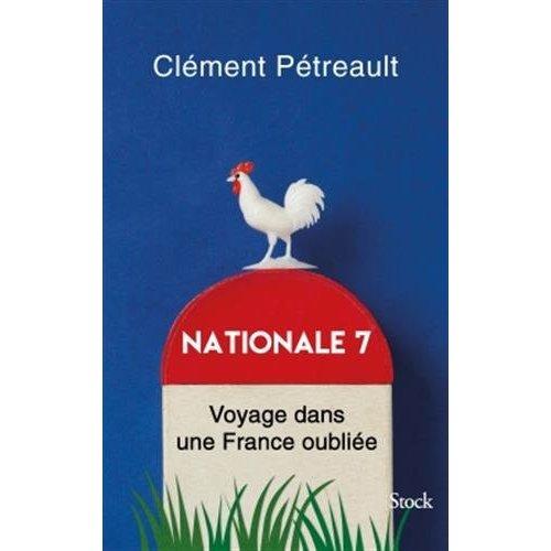 NATIONALE 7 - VOYAGE DANS UNE FRANCE OUBLIEE