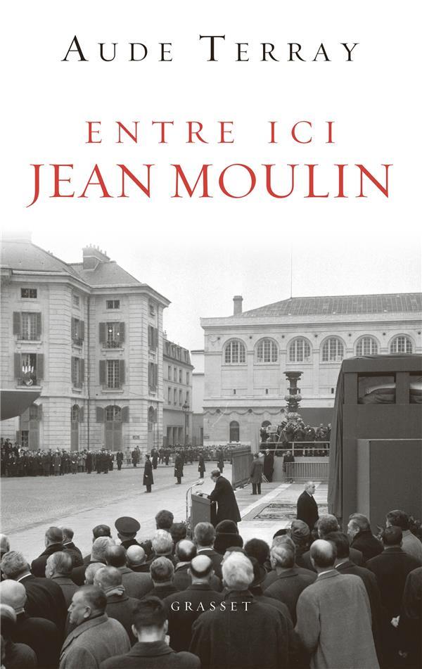 ENTRE ICI JEAN MOULIN - DOCUMENT