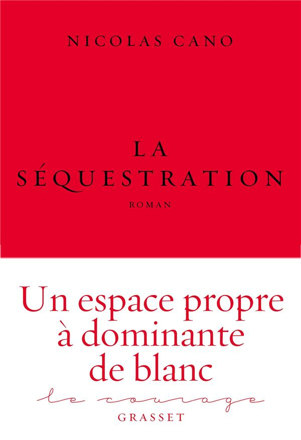 LA SEQUESTRATION - ROMAN - COLLECTION LE COURAGE DIRIGEE PAR CHARLES DANTZIG