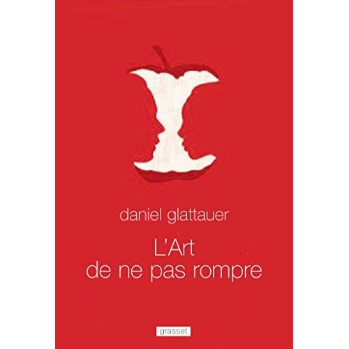 L'ART DE NE PAS ROMPRE - TRADUIT DE L'ALLEMAND (AUTRICHE) PAR ANNE-SOPHIE ANGLARET