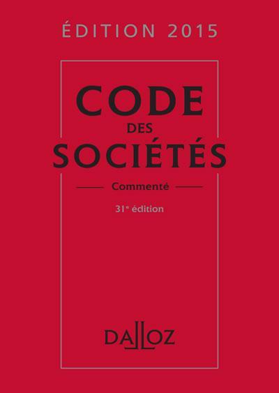CODE DES SOCIETES 2015, COMMENTE - 31E ED.