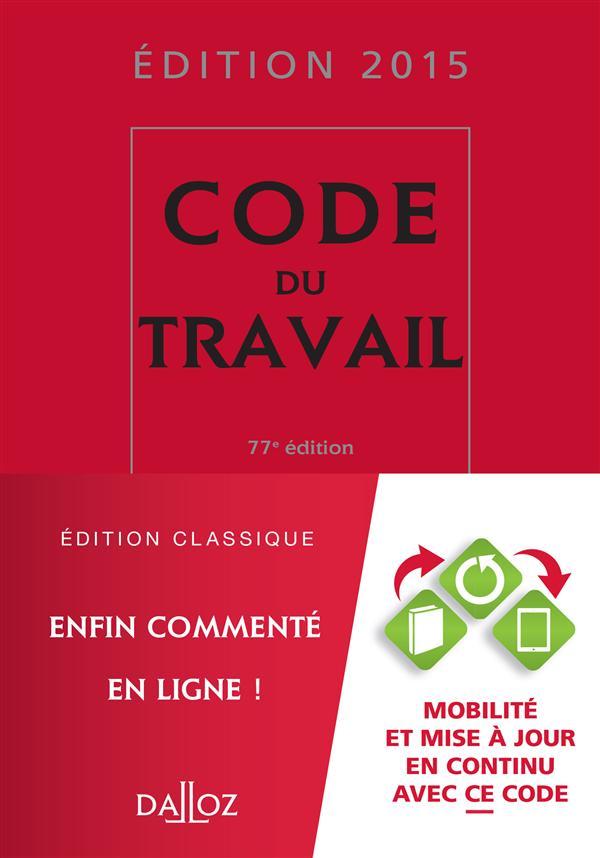 CODE DU TRAVAIL 2015 - 77E ED.