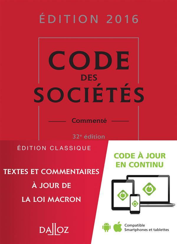 CODE DES SOCIETES 2016, COMMENTE - 32E ED.