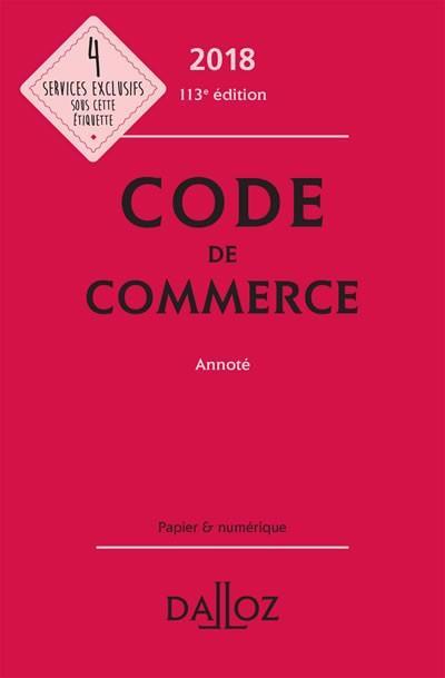 CODE DE COMMERCE 2018, ANNOTE - 113E ED.