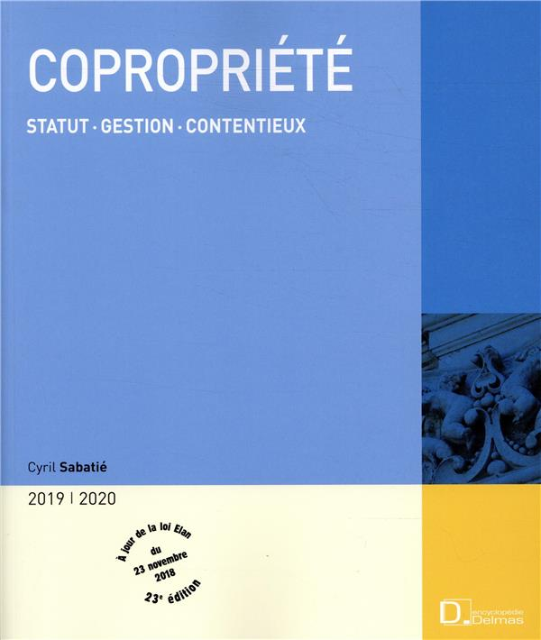 COPROPRIETE 2019/2020 - STATUT . GESTION . CONTENTIEUX - 23E ED.