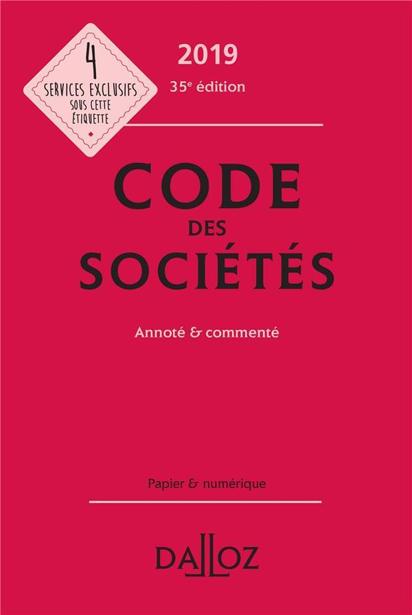 CODE DES SOCIETES 2019, ANNOTE ET COMMENTE - 35E ED.