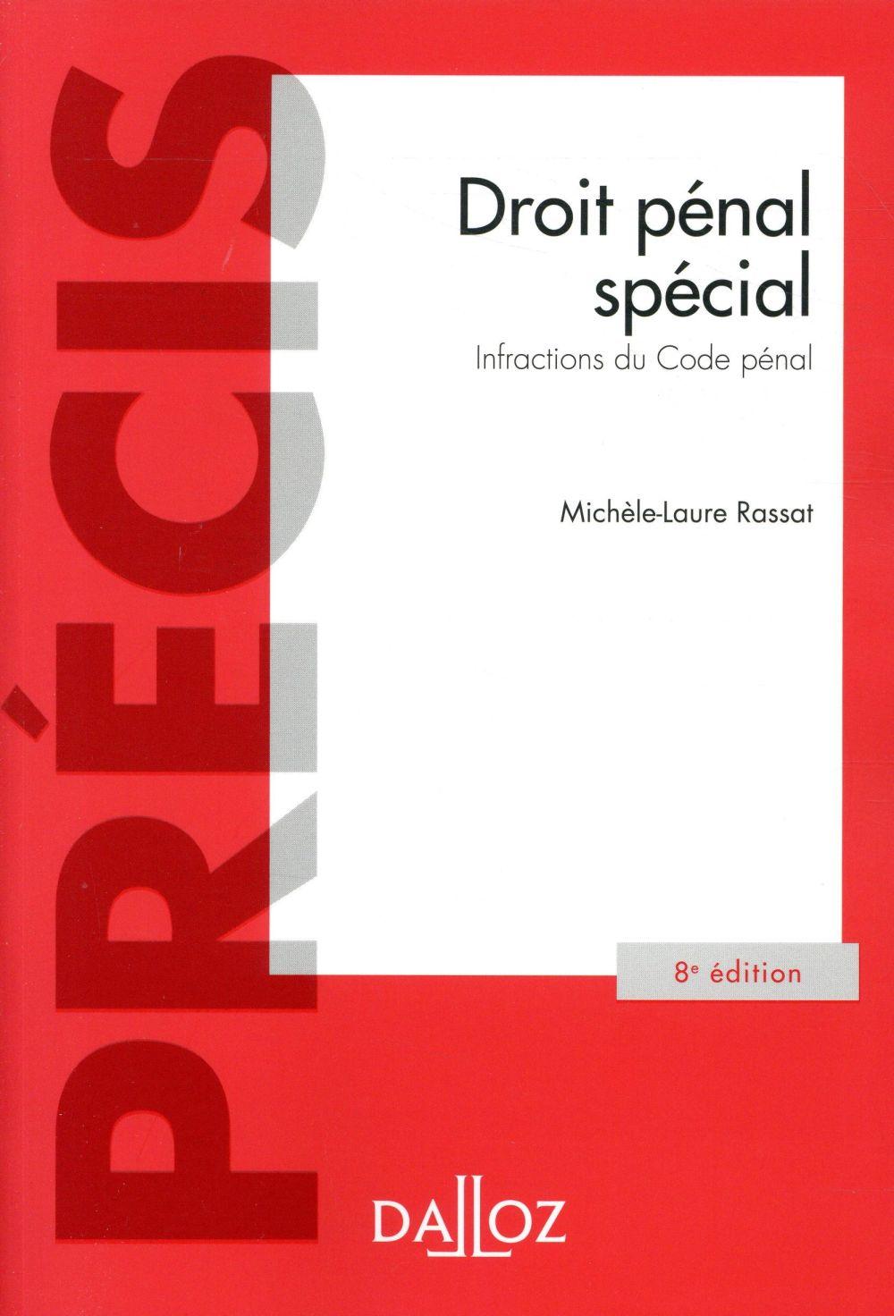 DROIT PENAL SPECIAL - INFRACTIONS DU CODE PENAL - 8E ED.