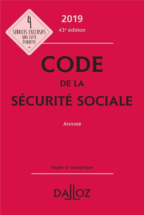 CODE DE LA SECURITE SOCIALE 2019, ANNOTE - 43E ED.