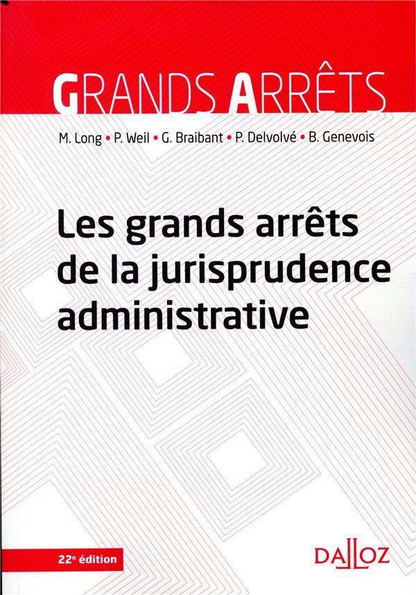 LES GRANDS ARRETS DE LA JURISPRUDENCE ADMINISTRATIVE - 22E ED.
