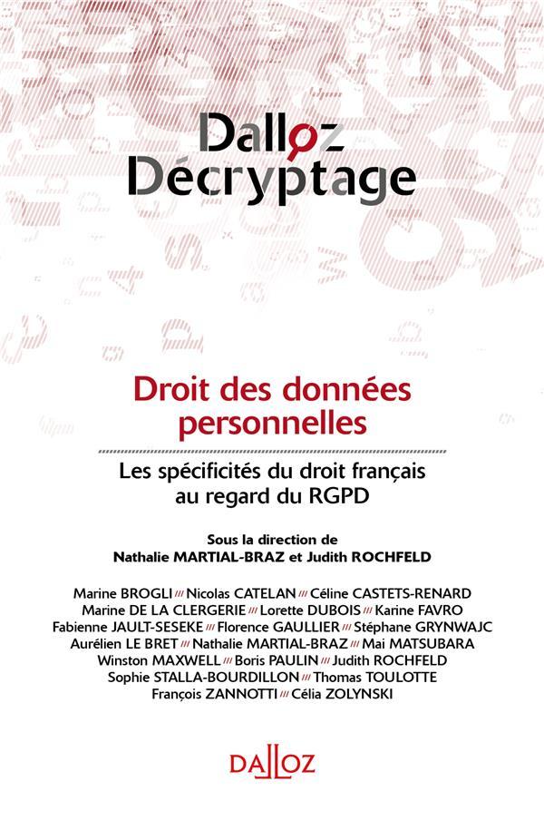 DROIT DES DONNEES PERSONNELLES - 1RE ED. - LES SPECIFICITES DU DROIT FRANCAIS AU REGARD DU RGPD