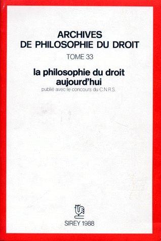 LA PHILOSOPHIE DU DROIT AUJOURD'HUI - ARCHIVES DE PHILOSOPHIE DU DROIT