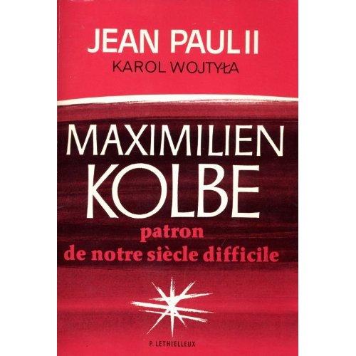 MAXIMILIEN KOLBE - PATRON DE NOTRE SIECLE DIFFICILE