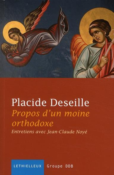 PROPOS D'UN MOINE ORTHODOXE - ENTRETIENS AVEC JEAN-CLAUDE NOYE