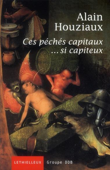 CES PECHES CAPITAUX... SI CAPITEUX