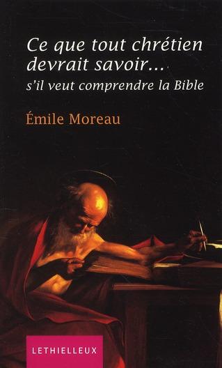 CE QUE TOUT CHRETIEN DEVRAIT SAVOIR... - S'IL VEUT COMPRENDRE LA BIBLE