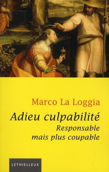 ADIEU CULPABILITE - RESPONSABLE MAIS PLUS COUPABLE