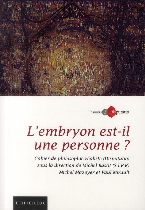 CAHIERS DISPUTATIO, N  3 - L'EMBRYON EST-IL UNE PERSONNE ?