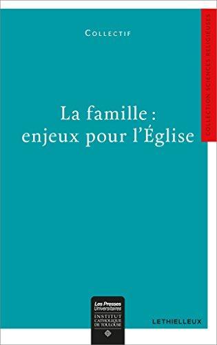 LA FAMILLE : ENJEUX POUR L'EGLISE