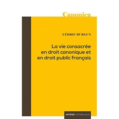 LA VIE CONSACREE EN DROIT CANONIQUE ET EN DROIT PUBLIC FRANCAIS