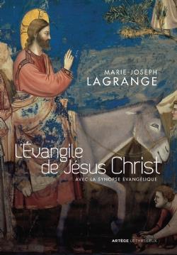 L'EVANGILE DE JESUS CHRIST - AVEC LA SYNOPSE EVANGELIQUE