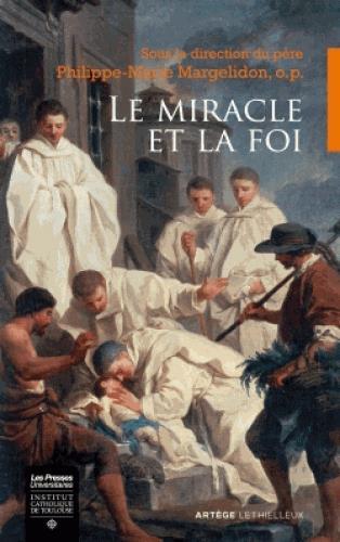 LE MIRACLE ET LA FOI - ACTES DU COLLOQUE DES 21-22 OCTOBRE 2016 A ROCAMADOUR