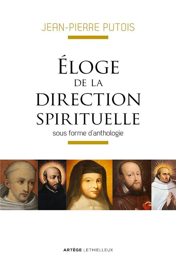 ELOGE DE LA DIRECTION SPIRITUELLE - SOUS FORME D'ANTHOLOGIE