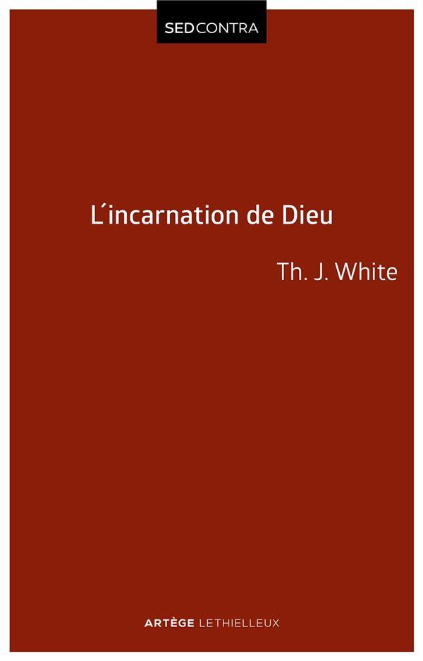 LE SEIGNEUR INCARNE - LA CHRISTOLOGIE SELON SAINT THOMAS D'AQUIN