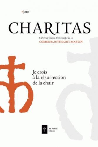 CHARITAS N 7 - JE CROIS A LA RESURRECTION DE LA CHAIR