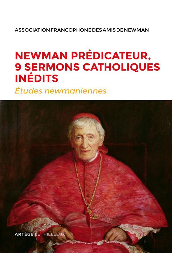 NEWMAN PREDICATEUR, 9 SERMONS CATHOLIQUES INEDITS - ETUDES NEWMANIENNES N 34 - 2018