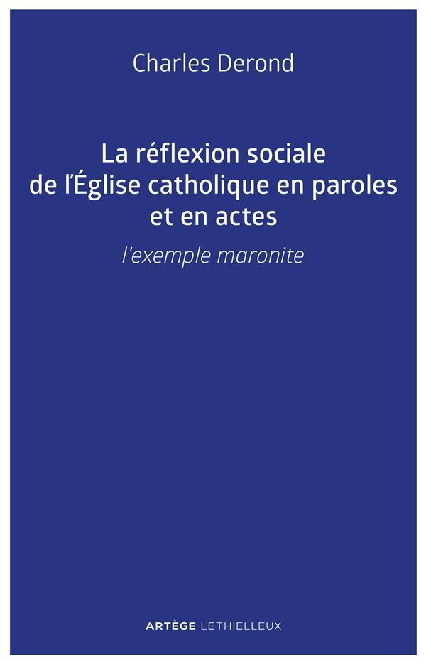 LA REFLEXION SOCIALE DE L'EGLISE CATHOLIQUE EN PAROLES ET EN ACTES - L'EXEMPLE MARONITE