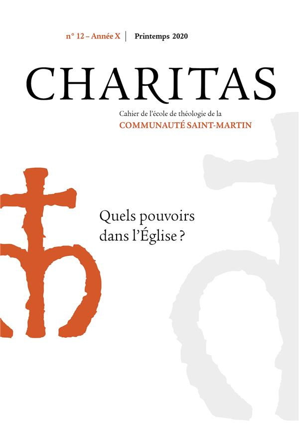 CHARITAS N 12 - PRINTEMPS 2020 - QUELS POUVOIRS DANS L'EGLISE ?