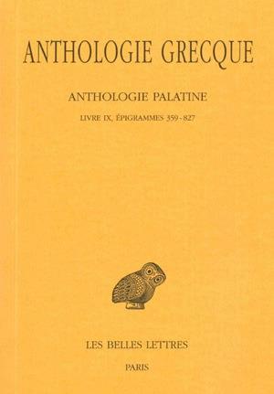 ANTHOLOGIE GRECQUE. TOME VIII: ANTHOLOGIE PALATINE, LIVRE IX, EPIGRAMMES 359-827